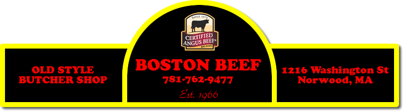 Boston Beef - Old Style Butcher Shop - 1216 Washington St Norwood, MA 781-762-9477